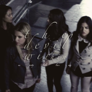 the devil within; a pretty little liars mix