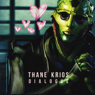 thane krios - dialogue