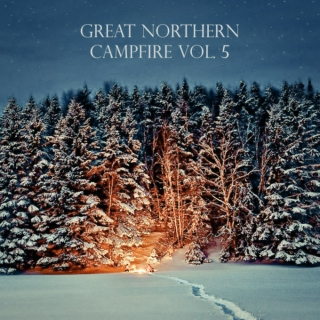 Great Northern Campfire Vol. 5