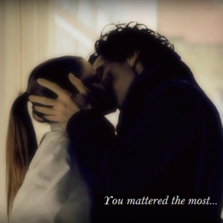 You mattered the most...