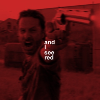 and i see red