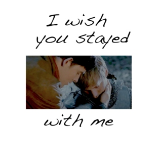 I wish you stayed with me