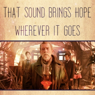 That Sound Brings Hope Wherever It Goes  [a Day of the Doctor fanmix]