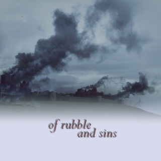 of rubble and sins