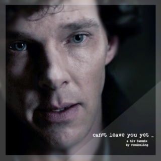 Can't Leave You Yet - A johnlock HLV fanmix
