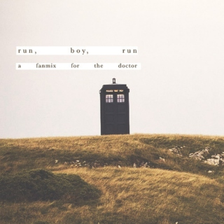 run, boy, run // a fanmix for the doctor