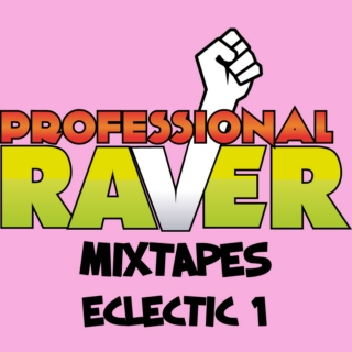 Pro Raver's presents Eclectic Vol #1