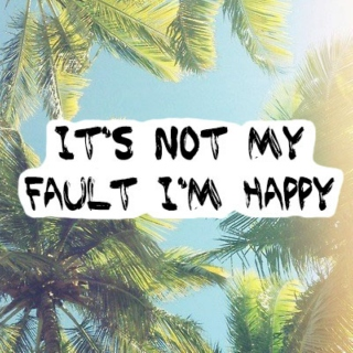 It's Not My Fault I'm Happy
