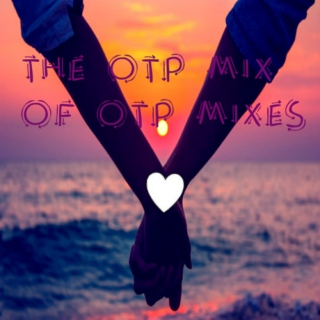 the otp mix of otp mixes