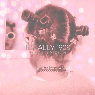 TOTALLY☺90s 1