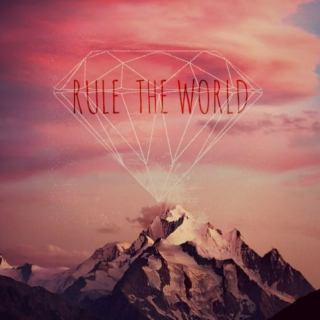 ►rule the world