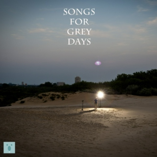 Songs for grey days