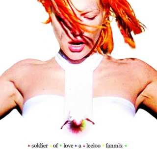soldier of love | a leeloo fanmix