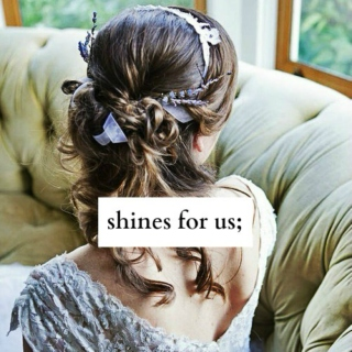 shines for us;