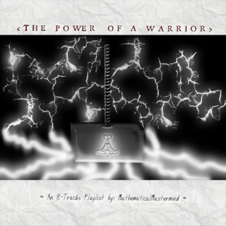 < The Power Of A Warrior >