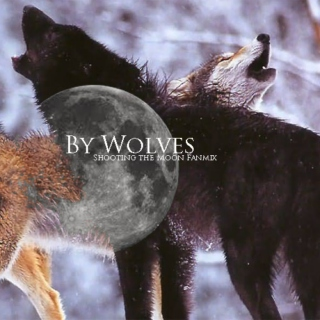 By Wolves