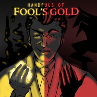 Handfuls of Fool's Gold