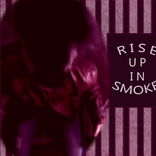 rise up in smoke