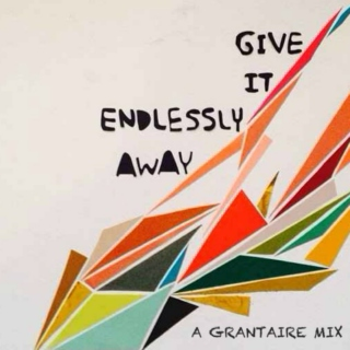 Give It Endlessly Away