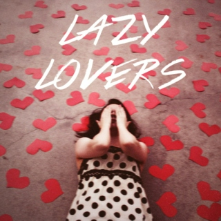 lazy lovers