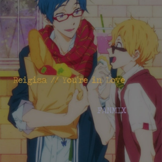 Reigisa // You're in Love