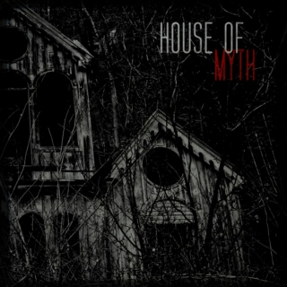 HOUSE OF MYTH