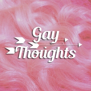Gay Thoughts