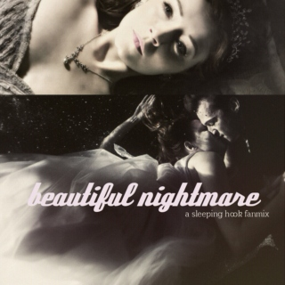 beautiful nightmare.