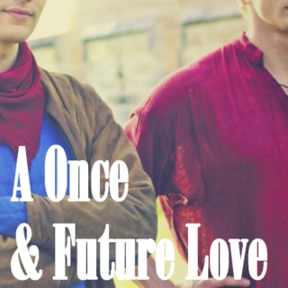 A Once & Future Love