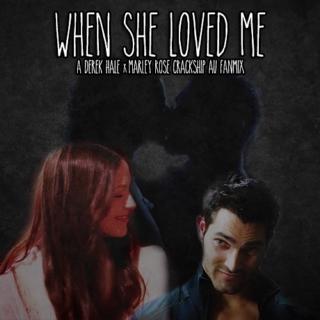 when she loved me // a darley fanmix
