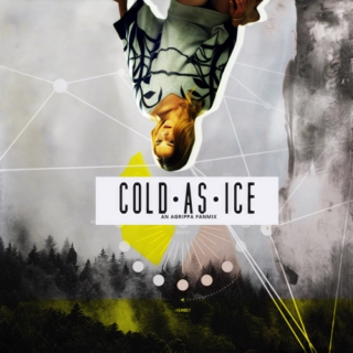 you are as cold as [ice]