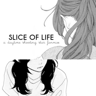 Slice of Life • a daytime shooting star fanmix