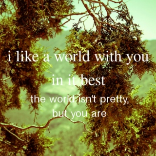 i like a world with you in it best