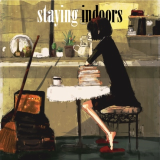Staying Indoors