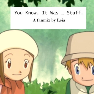 You Know It Was ... Stuff