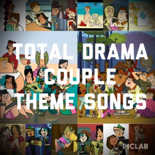 Total drama couple theme songs
