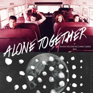 alone together;