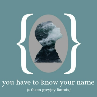 You Have to Know Your Name | A Theon Greyjoy Fanmix