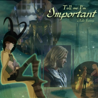 Tell Me I'm Important (A Loki mix)