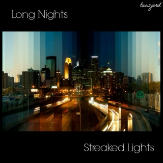 Long Nights, Streaked Lights