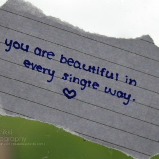 You're amazing, just the way you are.