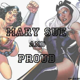 Mary Sue and Proud