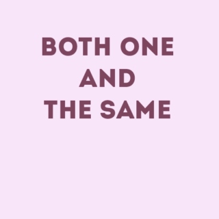 Both one and the same
