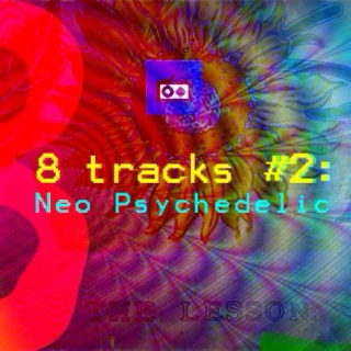 8 Tracks #2: Neo Psychedelic