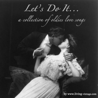 Let's Do It... An Oldies Valentines Mix