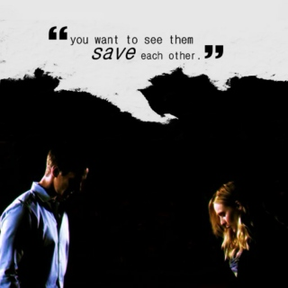 """you want to see them save each other."""