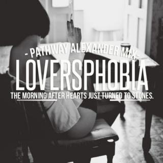 LOVERSPHOBIA,THE MORNING AFTER hearts just turned to stones.