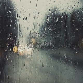 Rainy Day; Heavy Heart