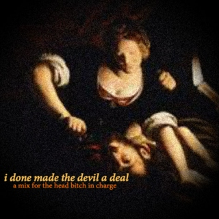i done made the devil a deal