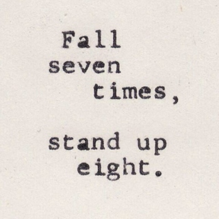 Emotions - fall seven times, stand up eight